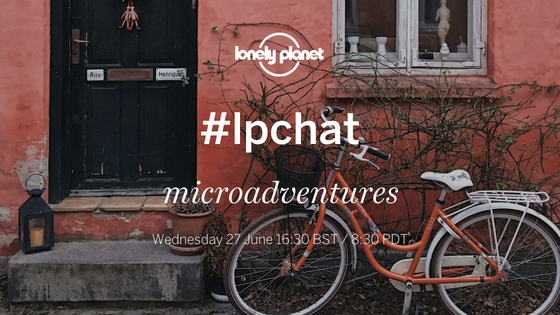 Join our Twitter #lpchat on microadventures!