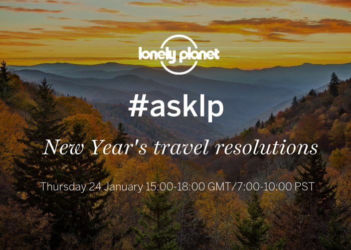 Ask us anything about new year's travel resolutions in our Twitter #asklp!